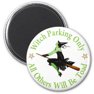 Witch Parking Only - All Others Will Be Toad! 6 Cm Round Magnet