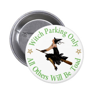 Witch Parking Only - All Others Will Be Towed 6 Cm Round Badge