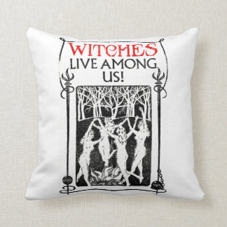 Witches Live Among Us Cushion