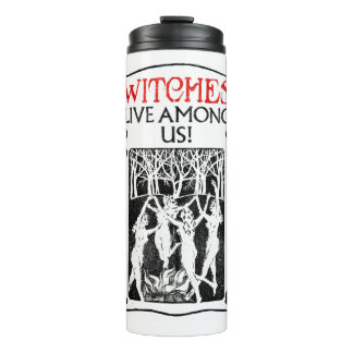 Witches Live Among Us Thermal Tumbler