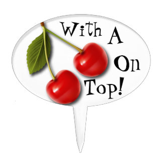 """""""With A Cherry On Top!"""" Cake Topper"""