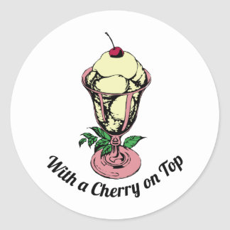 With a Cherry on Top Round Sticker