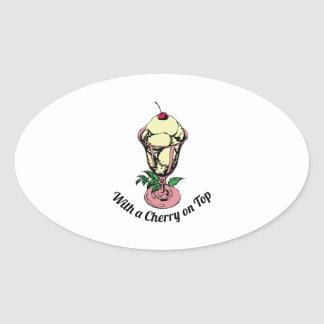With a Cherry on Top Oval Sticker