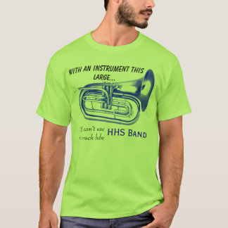 With an instrument this large... T-Shirt
