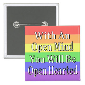 With An Open Mind You Will Be Open Hearted 15 Cm Square Badge
