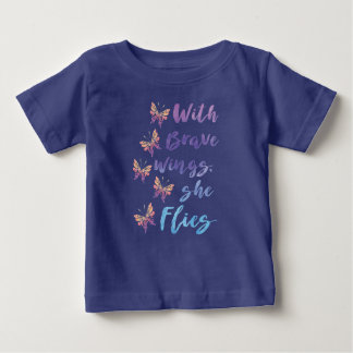 With Brave Wings She Flies Baby T-Shirt