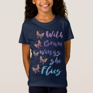 With Brave Wings She Flies T-Shirt