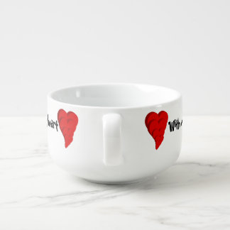 With every beat of my heart soup mug