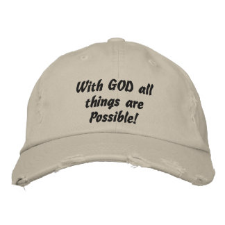 With GOD all things are Possible Embroidered Hat