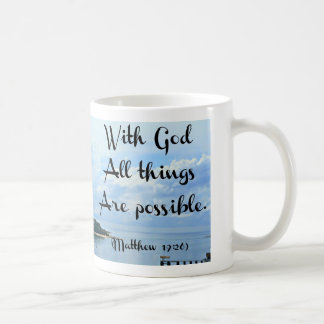 With God all things are possible. Matthew 19:26 Coffee Mug
