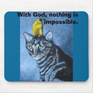 With God, nothing is impossible Mouse Pad