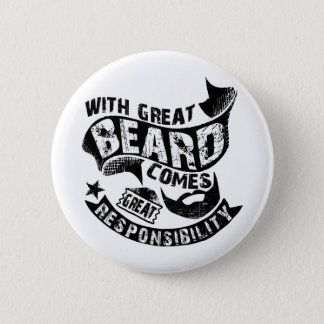 With Great Beard Comes Great Responsibility 6 Cm Round Badge