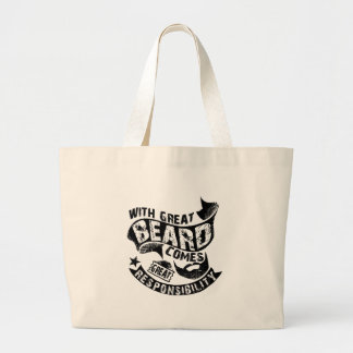 With Great Beard Comes Great Responsibility Large Tote Bag