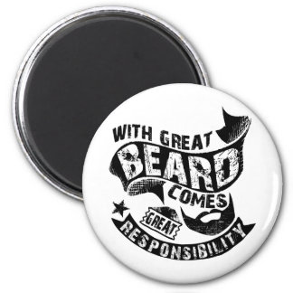 With Great Beard Comes Great Responsibility Magnet