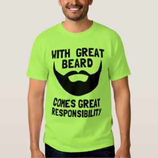 with great beard comes great responsibility shirts