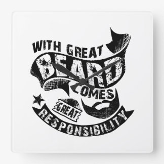 With Great Beard Comes Great Responsibility Square Wall Clock