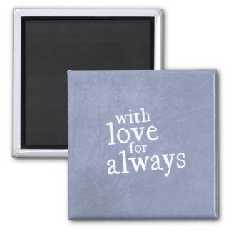 With Love for Always Magnet