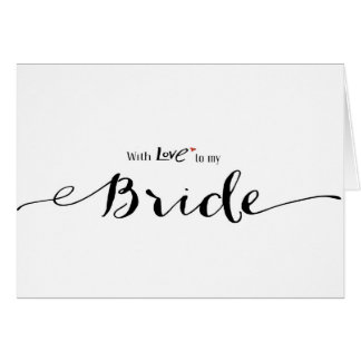 With Love To My Bride Wedding Day Card