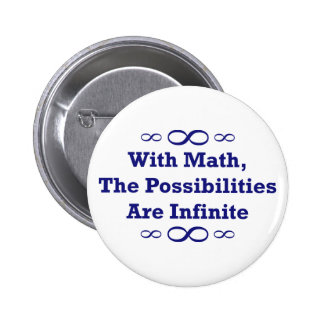 With Math, The Possibilities Are Infinite 6 Cm Round Badge