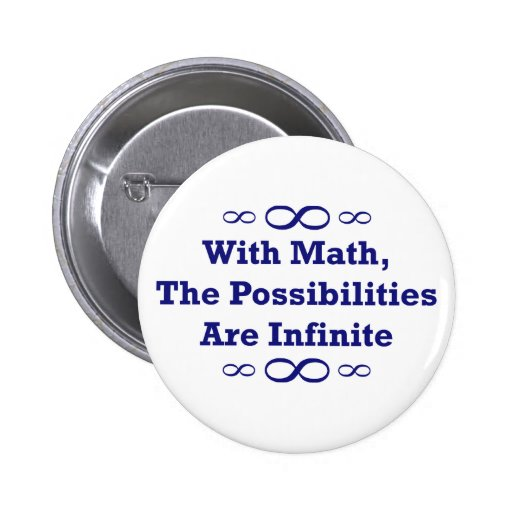 With Math, The Possibilities Are Infinite Button