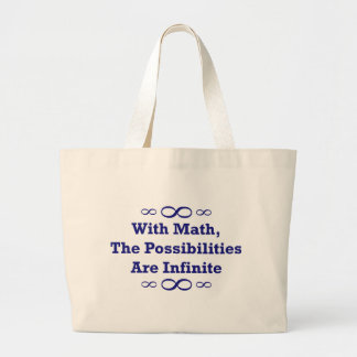 With Math, The Possibilities Are Infinite Large Tote Bag