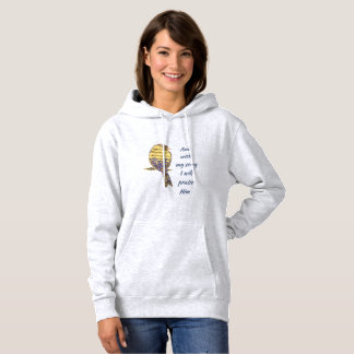 With my song I praise Him Bible Scripture Bird Hoodie