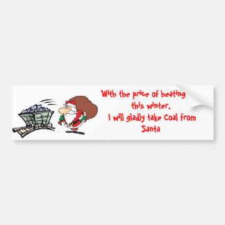 With the price of coal Christmas. . . sticker Bumper Sticker