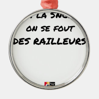 WITH the SNCF ONE SE FOUT OF the SCOFFERS - Word Metal Ornament