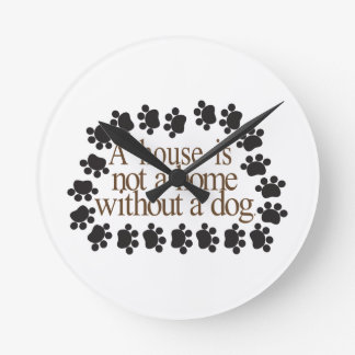 Without a Dog Round Clock