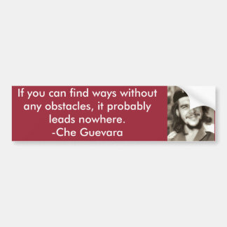 """""""Without Any Obstacles"""" Che Quote Bumper Sticker"""