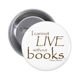 Without Books 6 Cm Round Badge