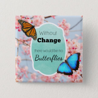 Without Change No Butterflies Cherry Blossoms 15 Cm Square Badge