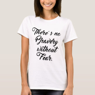 WITHOUT FEAR T-Shirt