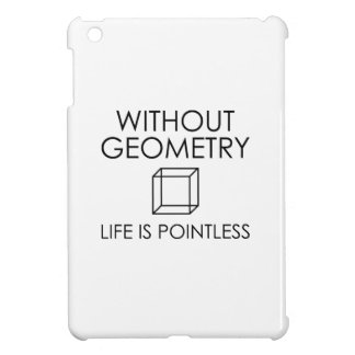 Without Geometry Life Is Pointless iPad Mini Cover