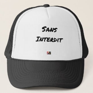 WITHOUT INTERDICT - Word games - François City Trucker Hat