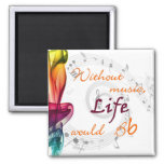 Without Music, Life Would Bb Fridge Magnet