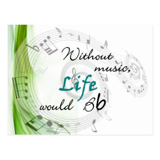 Without Music, Life Would Bb... Postcard