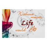 Without Music, Life Would Bb Poster