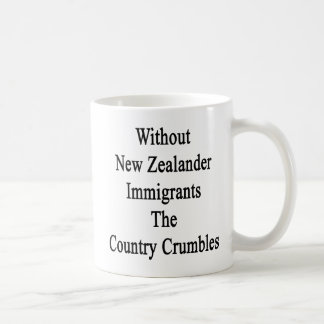 Without New Zealander Immigrants The Country Crumb Coffee Mug