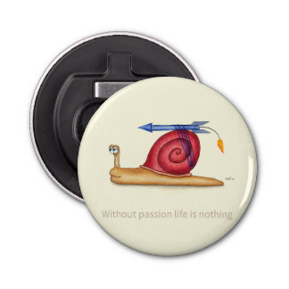 Without passion life is nothing bottle opener