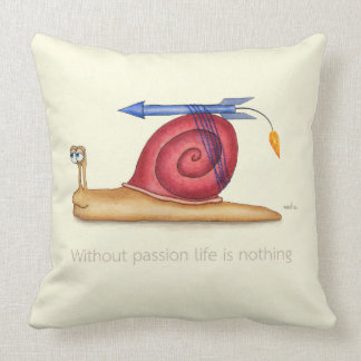 Without passion life is nothing cushion