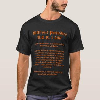Without Prejudice, U.C.C. 1-308 T-Shirt
