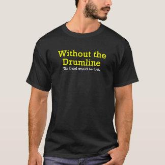Without the Drumline Dark TShirt