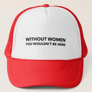 """Without women..."" Trucker Cap"