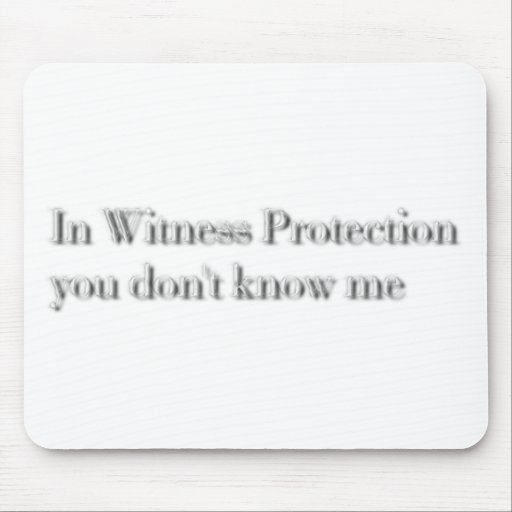 witness protection mousepad