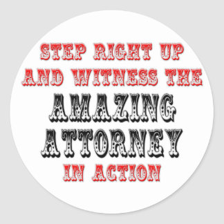 Witness The Amazing Attorney In Action Round Sticker