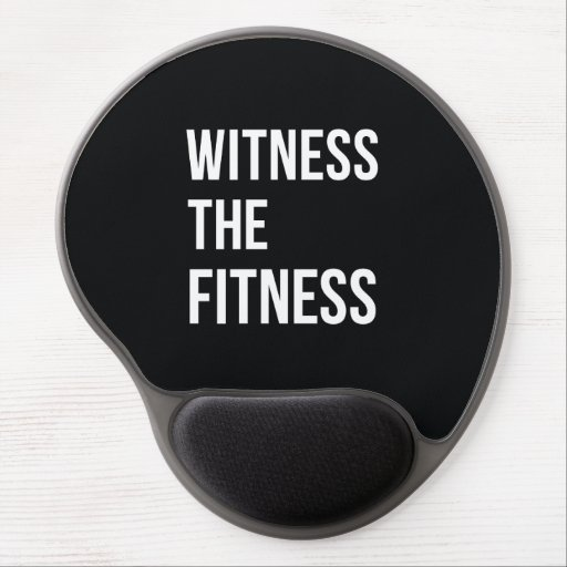 Witness The Fitness Exercise Quote Black White Gel Mousepads