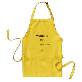 Wittles is up!, ...if you please, ...sir. standard apron