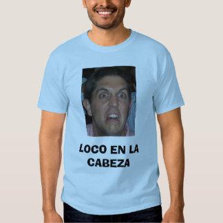 wittmeyer, LOCO EN LA CABEZA Tshirt