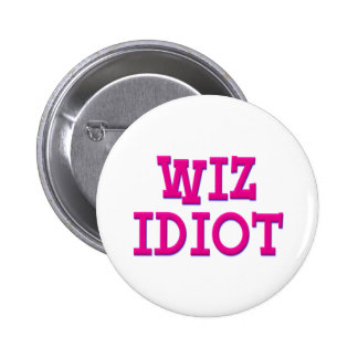 Wiz Idiot 6 Cm Round Badge